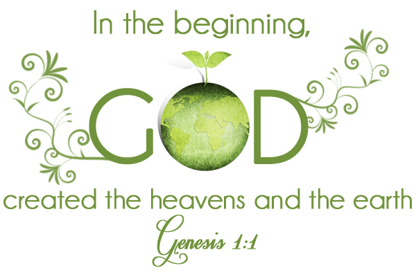 Earth Day: In the beginning, God created the heavens and the earth - Genesis 1:1 | Gospel Girls