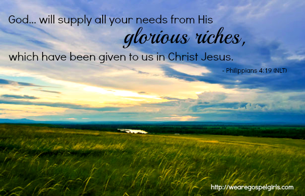 God will supply our needs - Phil 4:19 {a weekly dose of hope from wearegospelgirls.com}