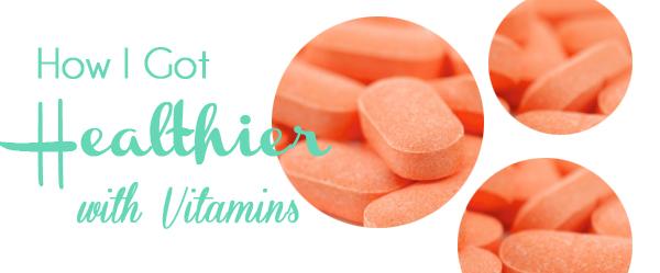 How I Got Healthier with Vitamins | gospel girls