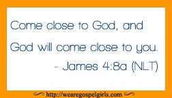 Come close to God... James 4:8a memory verse {wearegospelgirls.com}