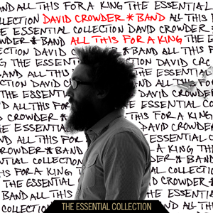 david crowder band all this for a king