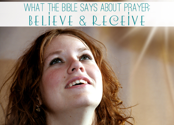 What the Bible says about prayer - if we believe we will receive mmmkay?