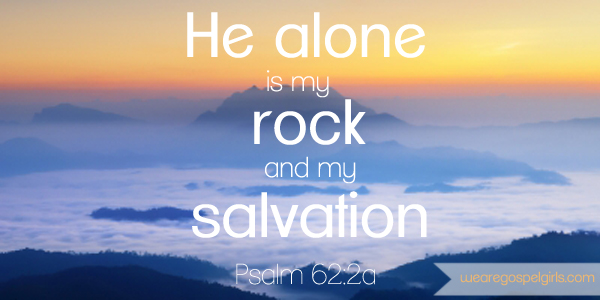 Dose of Hope: He alone is my rock and my salvation - Psalm 62:2a