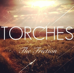 torches the friction