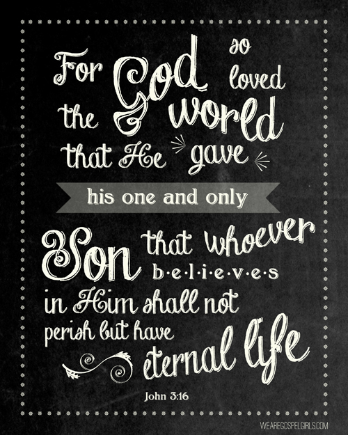 FREE PRINTABLE: John 3:16 chalkboard art, 8x10 printable (wearegospelgirls.com)