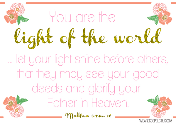 """Dose of hope: """"You are the light of the world… let your light shine before others, that they may see your good deeds and glorify your Father in Heaven."""" – Matthew 5:14a, 16 #dosesofhope (printable memory verse at the link)"""