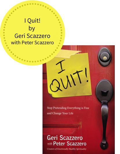 I Quit! by Geri Scazzero with Peter Scazzero