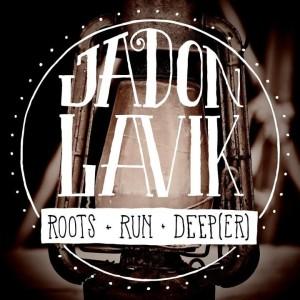 Jadon Lavik - Roots Run Deeper