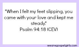 Psalm 94-18 memory verse card from wearegospelgirls dot com