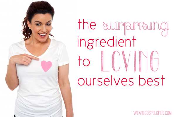 The surprising ingredient to loving ourselves best #31Days