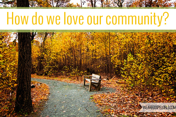 How Do We Love Our Community - I've discovered that for me, building a bench - a regular date and time to get together with others - is essential to community - Read more at the link