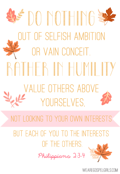 Do nothing out of selfish ambition or vain conceit. Rather... look to the interests of others - Philippians 2:3-4 #dosesofhope #31Days (printable memory verse at the link!)