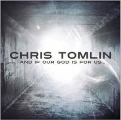 Chris Tomlin if Our God is For Us