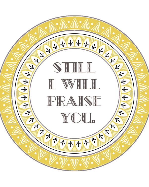 Still I Will Praise You (Psalm 42) yellow