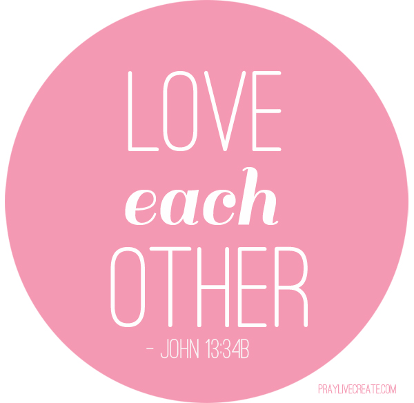 "Dose of Hope: John 13:34b ""Love each other..."" {praylivecreate.com} #faith #scripture #bible #quotes"