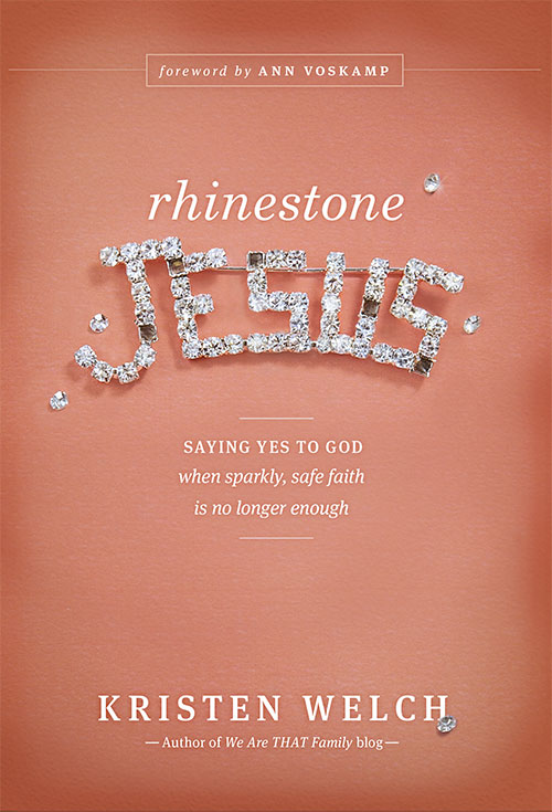 Rhinestone Jesus by Kristen Welch - Kristen tells the story of how she was prompted to say yes to God even in the midst of her everyday messy life. I can't WAIT to read this book!