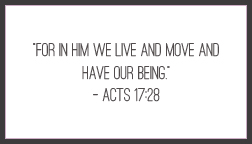 "Dose of Hope: Acts 17:28a ""For in Him we love and move and have our being"" printable memory verse card {praylivecreate.com} #Bible #scripture #faith #quotes"