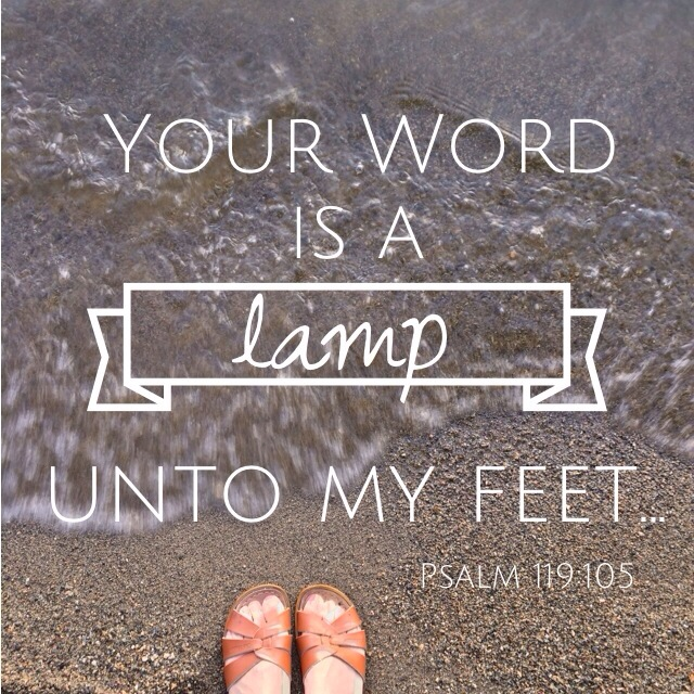 Your word is a lamp unto my feet - Psalm 119:105 {praylivecreate.com}