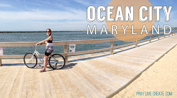 3 days in Ocean City, Maryland {praylivecreate.com}